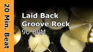 Laid Back Drum Track - Groove Rock 90 BPM (20 Minute Beat)