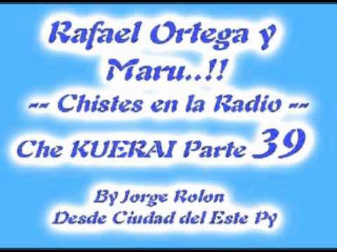 39 El Cabezon - Rafael Ortega el Profe y Maru - Chiste en la Radio Che KUERAI Parte 39
