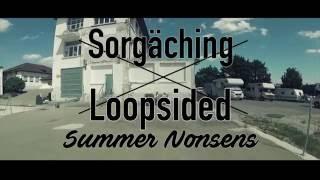 Sorgäching x Loopsided - Summer Nonsens