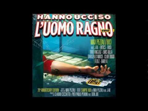 Max Pezzali Jolly Blue feat FedezHanno Ucciso lUomo Ragno 2012
