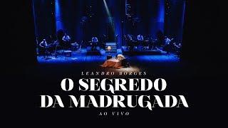 Leandro Borges - O Segredo Da Madrugada (Ao Vivo)