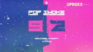 "Pop Smoke Nicki Minaj (Audio) - ""Welcome To The Party"" REMIX - UPROXX NEW MUSIC"