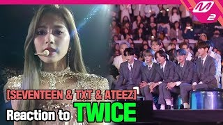 [Reaction Cam] SEVENTEEN & TXT(투모로우바이투게더) & ATEEZ(에이티즈) Reaction to TWICE(트와이스) l 2019MAMA x M2