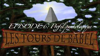 les tours de babel: Episode 6: Profil psychologique