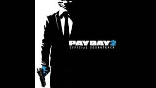 PAYDAY 2 Soundtrack - Driveshaft