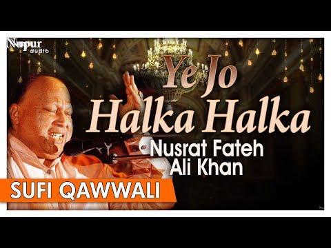 Download Lagu  Ye Jo Halka Halka by Nusrat Fateh Ali Khan With s | Romantic Qawwali Songs | Nupur Audio Mp3 Free