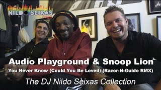 Audio Playground Feat. Snoop Lion - You Never Know (Could You Be Loved) (Razor N Guido Remix)