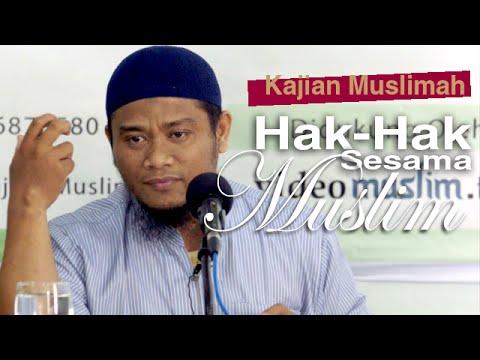 Kajian Muslimah : Hak Seorang Muslim Atas Muslim Lainnya - Ustadz Amir As Soronji