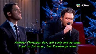 Michael Buble Video - Home - Blake Shelton & Michael Bublé [lyrics](live on Michael Bublé : Home for the Holidays 2012)