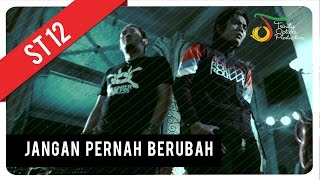Download lagu ST12 - Jangan Pernah Berubah | Official Video Clip gratis