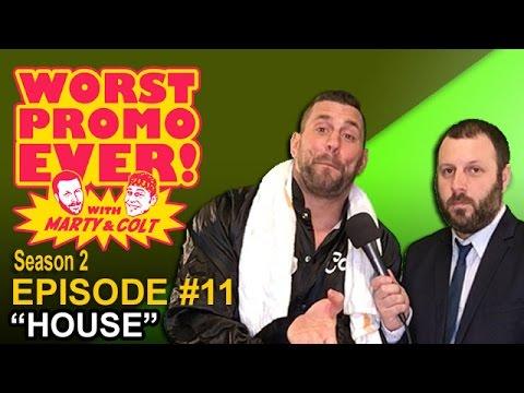 "Colt Cabana & Marty DeRosa's WORST PROMO EVER S2 Ep11 ""HOUSE"""