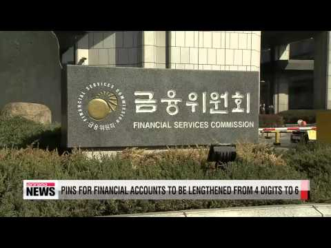 PINs for financial accounts in Korea to be lengthened from 4 digits to 6