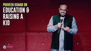 Comedian Praveen Kumar on Education and Raising a kid