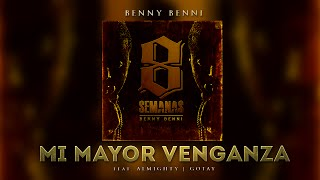Benny Benni - Mi Mayor Venganza ft. Gotay Y Almighty