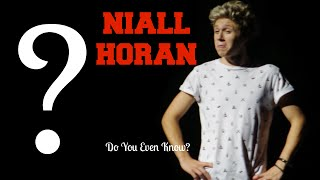 NIALL HORAN - Do You Even Know Niall?