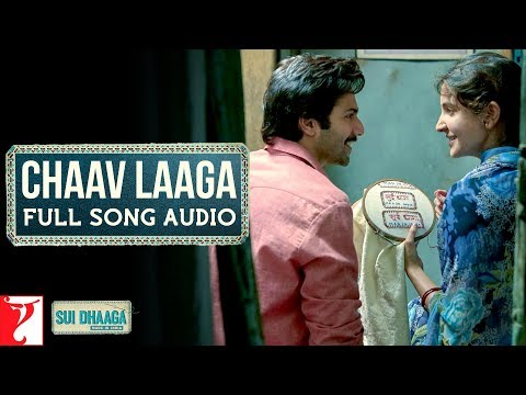 Audio: Chaav Laaga | Sui Dhaaga - Made in India | Varun Dhawan | Anushka Sharma | Anu Malik