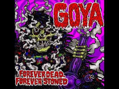 Goya - Forever Dead, Forever Stoned (Full Album 2016)