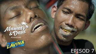 MAMAT & DAUS ADVENTURE - episod 7