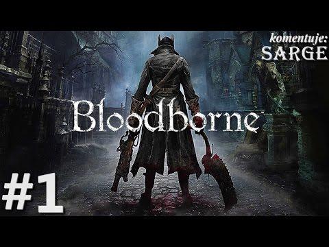 Zagrajmy w Bloodborne PS4 odc. 1 Mroczna przygoda od twórców Dark Souls