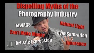 DISPELLING MYTHS of the Photography Industry- Mom's & Guys with Cameras, Natural Light, Exposure