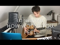 Ed Sheeran How Would You Feel Lego House Cover Lyrics And Chords mp3