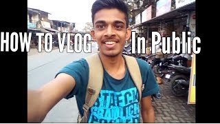 Beginner Vlogger Tips || How To Vlog || Vlogging In Public