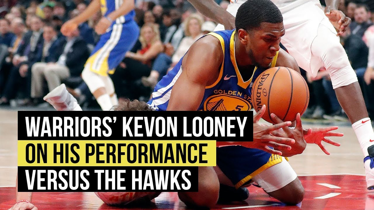 Golden State Warriors' Kevon Looney on his performance versus the Atlanta Hawks