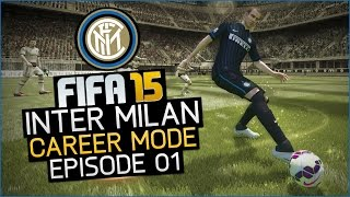 [NEW SERIES] FIFA 15 | Inter Milan Career Mode Ep1 - F.C. INTERNAZIONALE MILANO