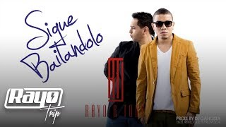 Rayo y Toby- Sigue Bailandolo [Audio]