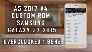 A5 V4 2017 Overclocked 1.6GHz Custom Rom Samsung Galaxy J7 2015