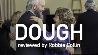 Dough reviewed by Robbie Collin