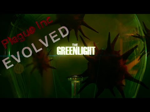 The Greenlight! - Plague Inc: Evolved