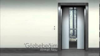 Ahmet Aksu - Gözbebeğim