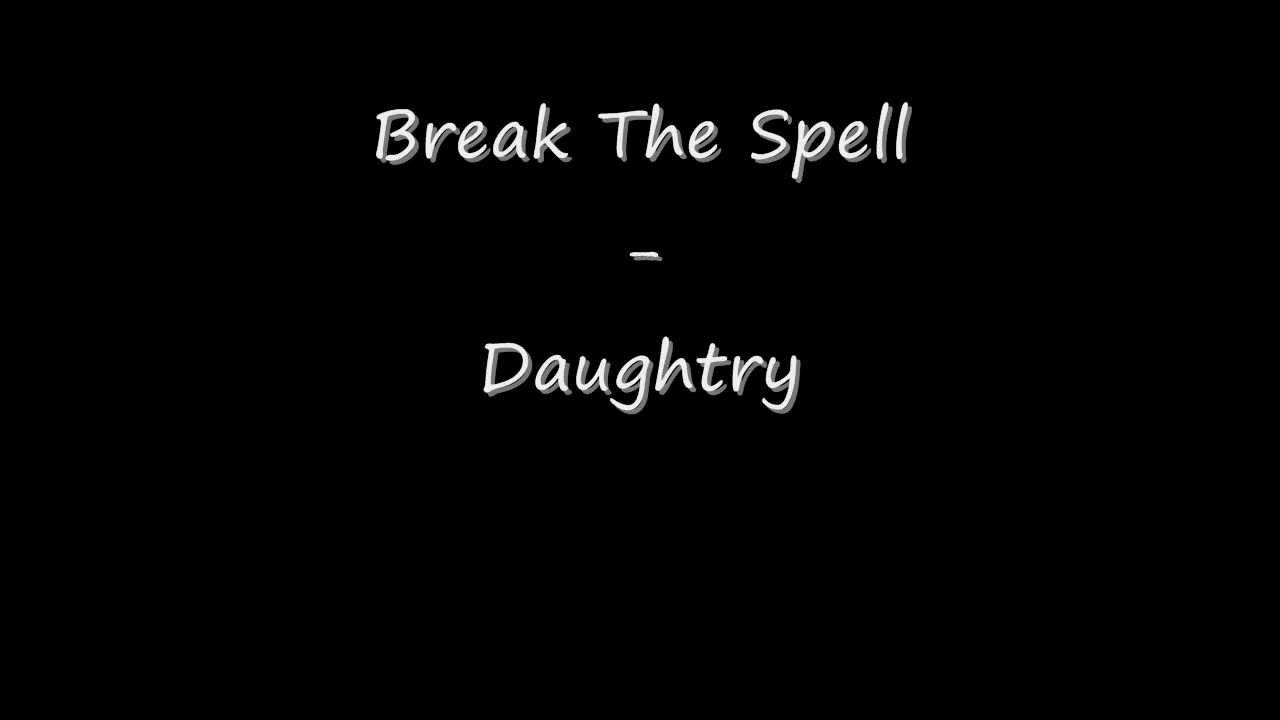 Daughtry - Break The Spell Lyrics | MetroLyrics