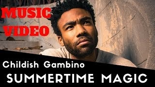 Childish Gambino Summertime Magic Audio Music Audio