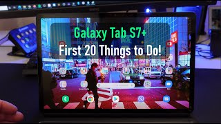 03. Samsung Galaxy Tab S7+ First 20 Things to Do!