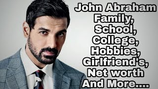 John Abraham Family,School,College,Hobbies,Salary,Net worth And More....