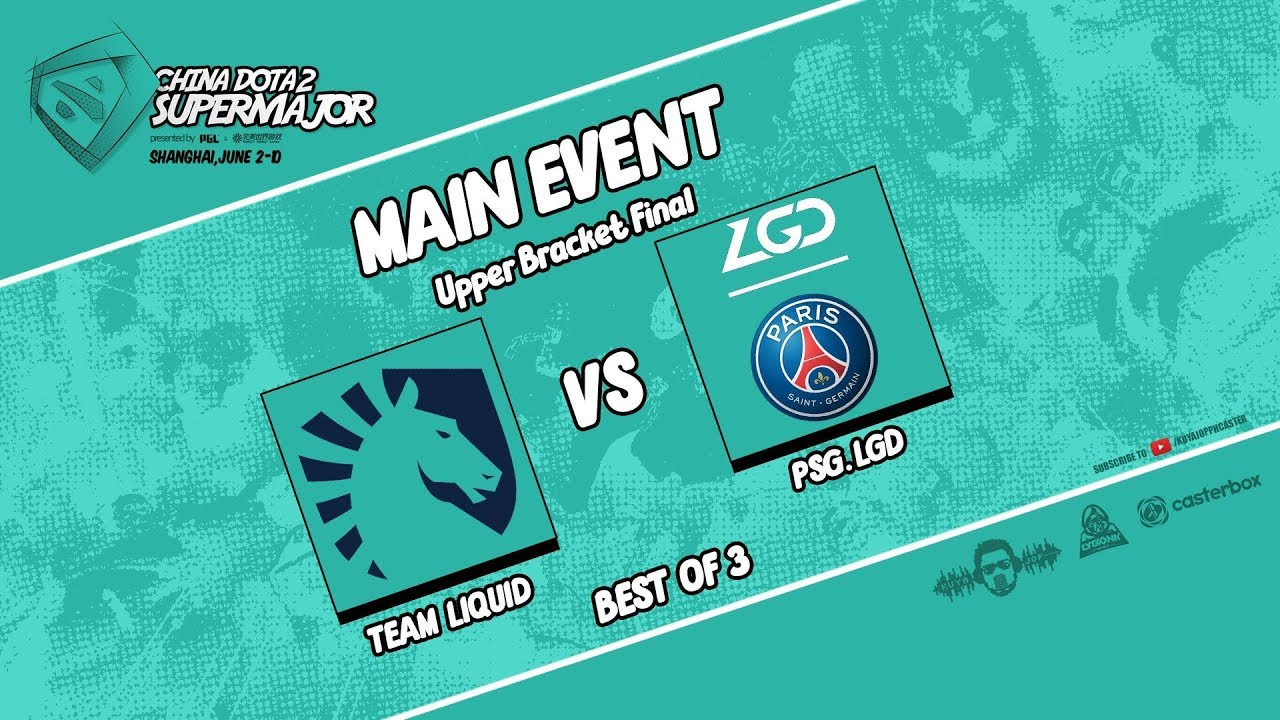 [DOTA 2 LIVE PH]TEAM LIQUID VS PSG.LGD |Bo3| UPPER  BRACKET FINAL China Dota2 Supermajor