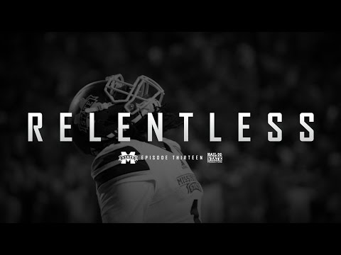 Relentless: Mississippi State Football - Episode XIII