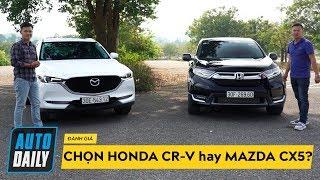 So sánh Honda CR-V 2018 và Mazda CX-5 2018: Lựa chọn đầy khó khăn |AUTODAILY.VN|