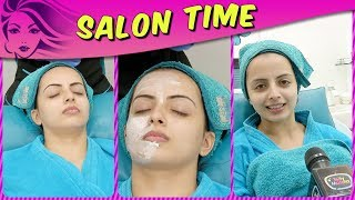 Shrenu Parikh REVEALS Her Beauty Secrets And Pampers Herself In Salon Time   TellyMasala