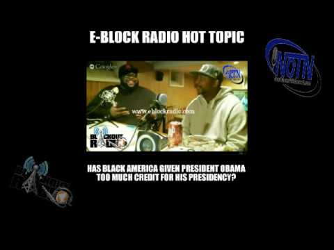 E-Block Radio : HAS BLACK AMERICA GIVEN PRESIDENT OBAMA TOO MUCH CREDIT?