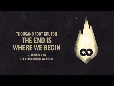 Thousand Foot Krutch: The End is Where We Begin (Official Audio)