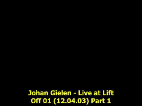 Johan Gielen  Live at Lift Off 01 12.04.03) Part 1