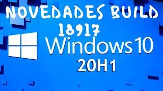 Novedades de Windows 10 20H1 Bulid 18917