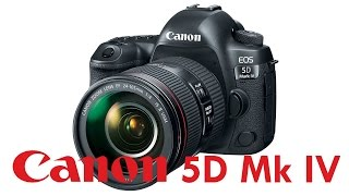 01. Canon 5D Mk IV Overview Tutorial