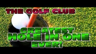 GREATEST HOLE IN ONE EVER :: 1 in a Million Shot! :: The Golf Club