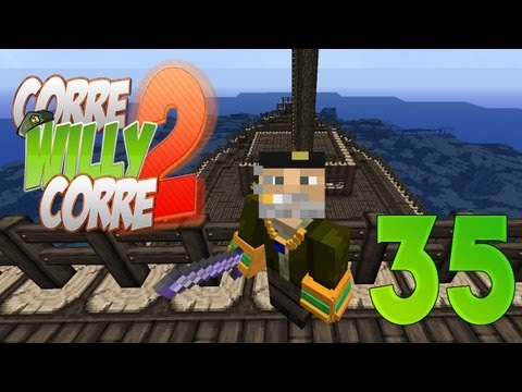 """ASALTO PIRATA!!"" Episodio 35 - ""Corre Willy Corre 2"" - MINECRAFT Mods Serie 