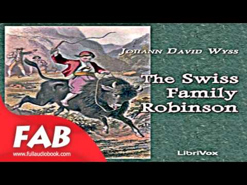 The Swiss Family Robinson Part 2/2 Full Audiobook by Johann David WYSS by Action & Adventure Fiction