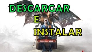 Descargar e Instalar The Witcher 3 Wild Hunt Blood and Wine v1.21 | Español